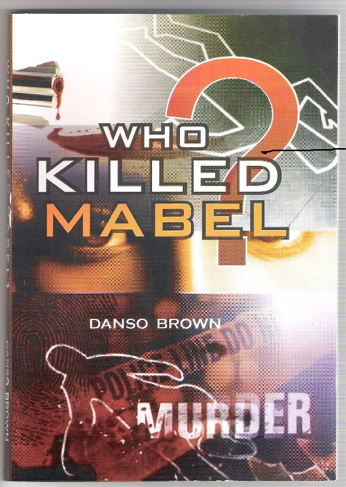 WHO KILLED MABEL A TRUE STORY SET IN GHANA