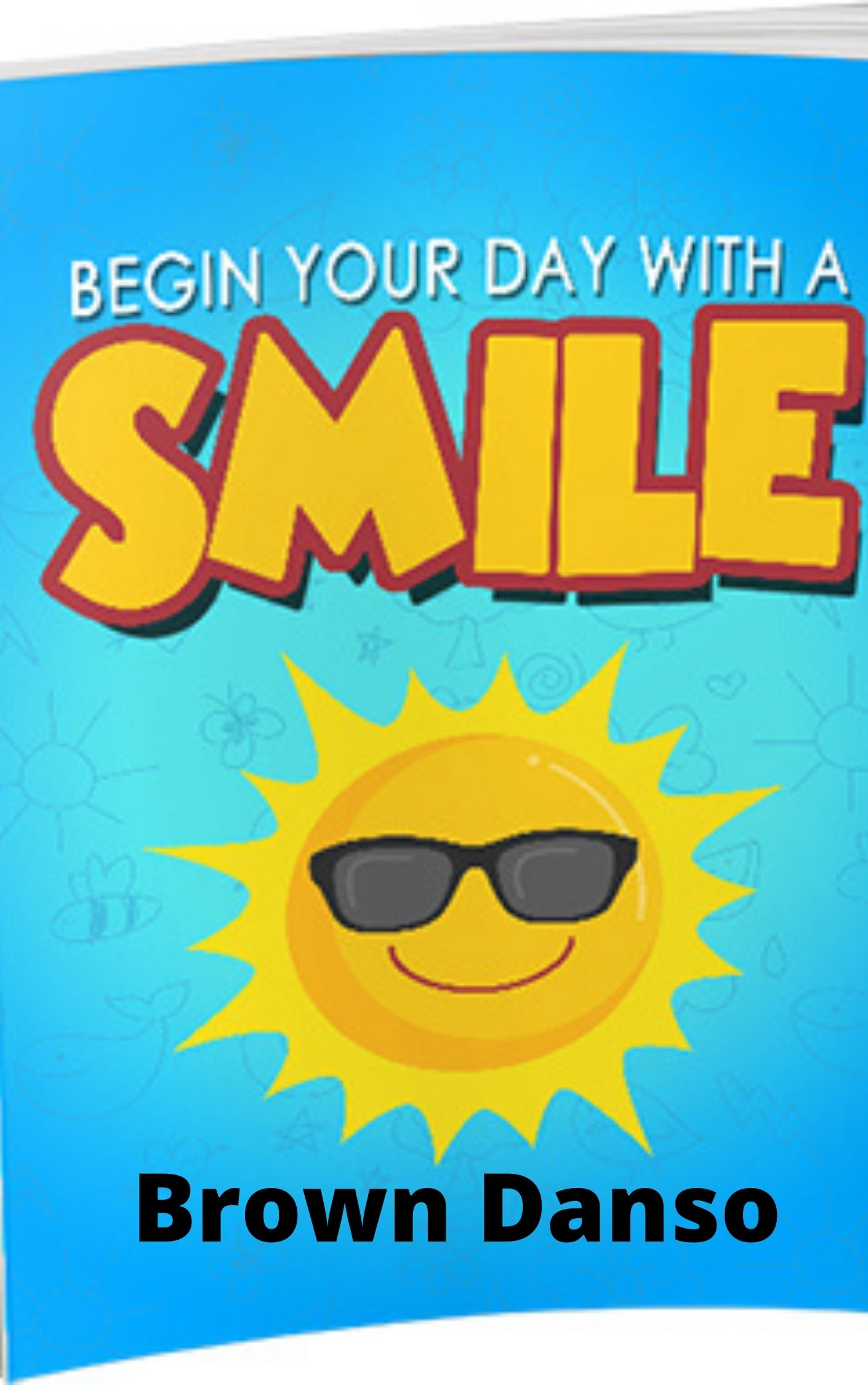 Begin Your Day With A Smile (Free E-BOOK)