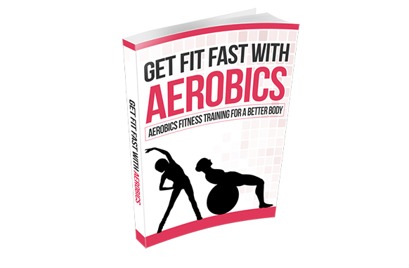 GET FIT FAST WITH AEROBICS (E-BOOK)