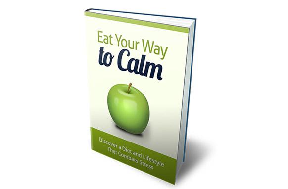 Eat Your Way To Calm (E-BOOK)